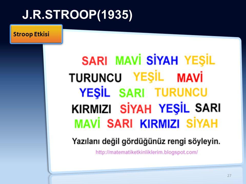 J.R.STROOP(1935) Stroop Etkisi 27