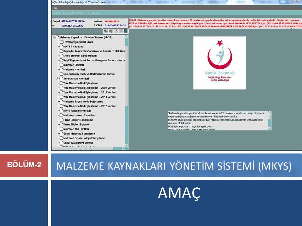 AMAÇ MALZEME KAYNAKLARI YÖNETİM SİSTEMİ (MKYS) BÖLÜM-2