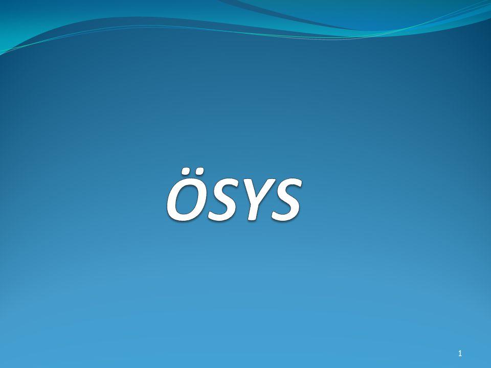 YGS ( Yüksek Öğretime Geçiş Sınavı ) LYS ( Lisans Yerleştirme Sınavı ) ÖSYS Sistemi 1. 2. 2