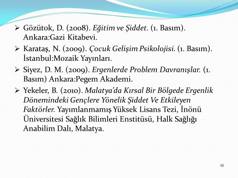 60  Gözütok, D. (2008). Eğitim ve Şiddet. (1. Basım).