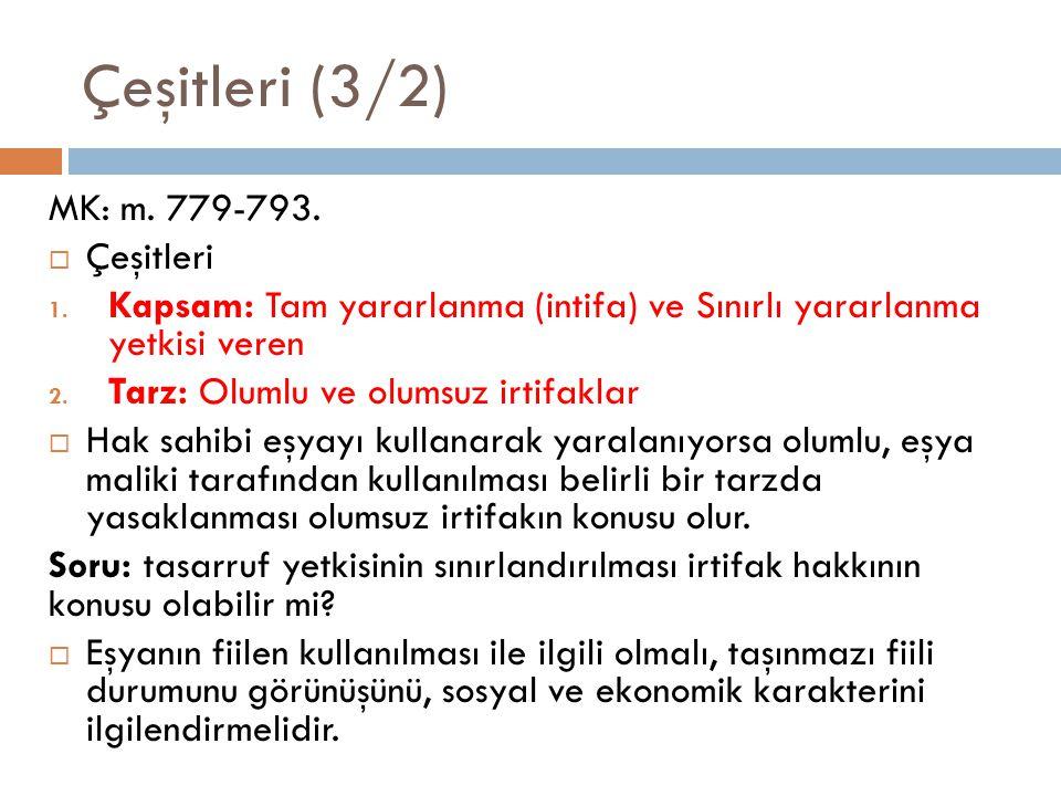 Çeşitleri (3/2) MK: m.779-793.  Çeşitleri 1.
