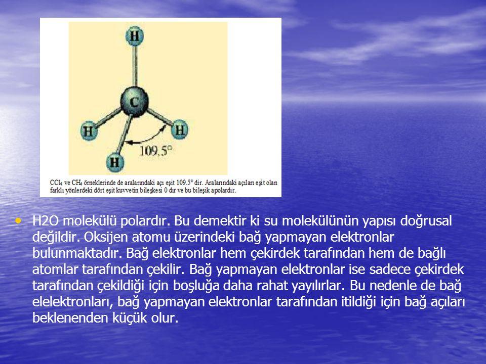 H2O molekülü polardır. Bu demektir ki su molekülünün yapısı doğrusal değildir. Oksijen atomu üzerindeki bağ yapmayan elektronlar bulunmaktadır. Bağ el