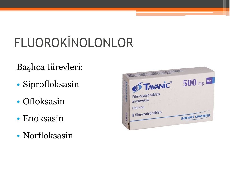 FLUOROKİNOLONLOR Başlıca türevleri: Siprofloksasin Ofloksasin Enoksasin Norfloksasin