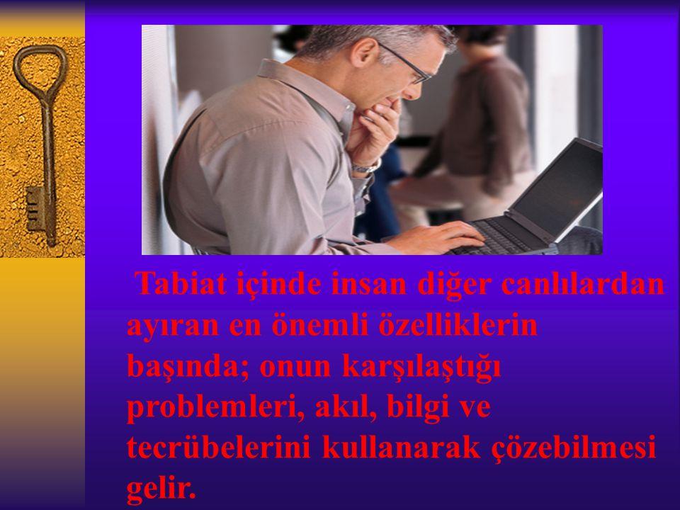 PROBLEM ÇÖZME TEKNİKLERİ Hakkında araştırma yapılacak, üzerinde düşünülecek, çözülecek sorundur.