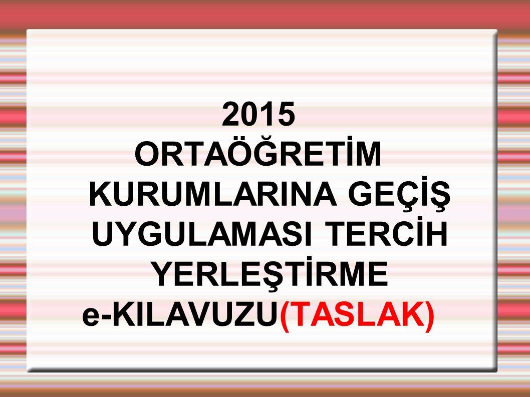 İŞLEM TAKVİMİ 5 HAZİRAN 2015:ORTAK SINAVLARIN İLANI 5-9 HAZİRAN 2015:ORTAK SINAVLAR PUANLARINA İTİRAZ 24 HAZİRAN 2015:OKUL KONTENJAN TABLOLARIN İLANI 24 HAZİRAN 2015:YERLEŞTİRMEYE ESAS PUANLARIN İLANI(YEP) 24 HAZİRAN-10 TEMMUZ: SINAVLA ÖĞRENCİ ALACAK ÖZEL OKULLARIN KAYIT İŞLEMLERİ