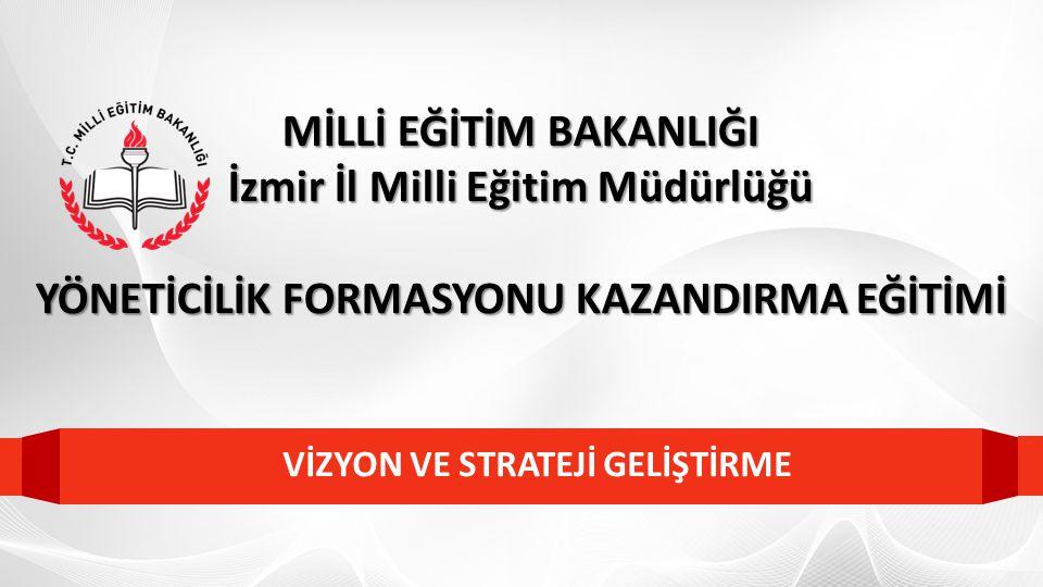MİLLİ EĞİTİM BAKANLIĞI İzmir İl Milli Eğitim Müdürlüğü YÖNETİCİLİK FORMASYONU KAZANDIRMA EĞİTİMİ