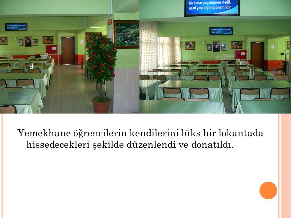 Yemekhane öğrencilerin kendilerini lüks bir lokantada hissedecekleri şekilde düzenlendi ve donatıldı.