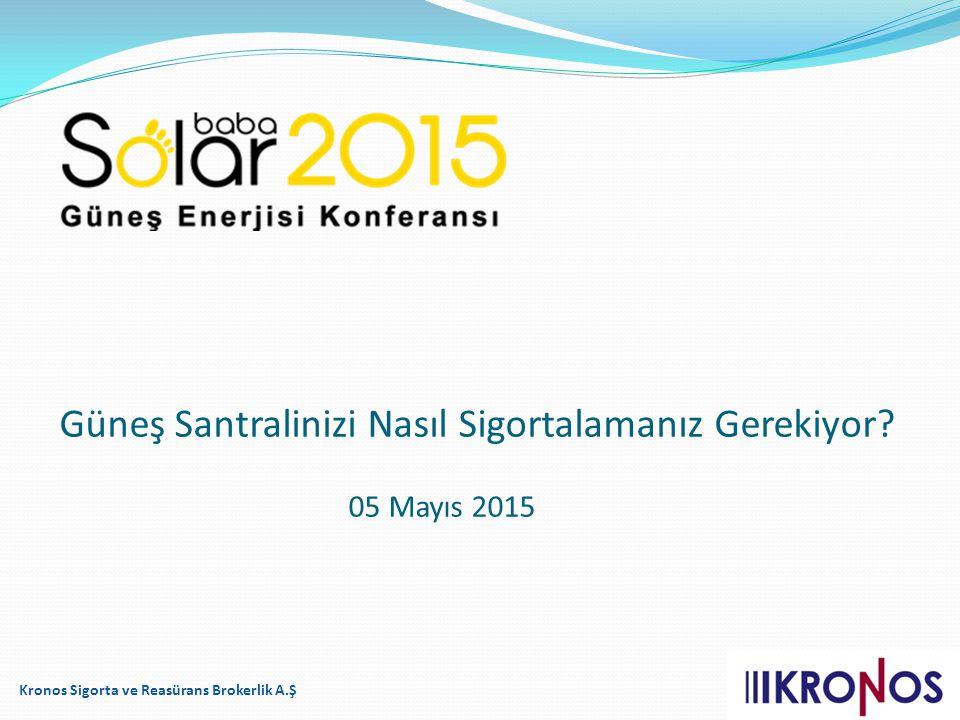 Kronos Sigorta ve Reasürans Brokerlik A.Ş Güneş Santralinizi Nasıl Sigortalamanız Gerekiyor? 05 Mayıs 2015