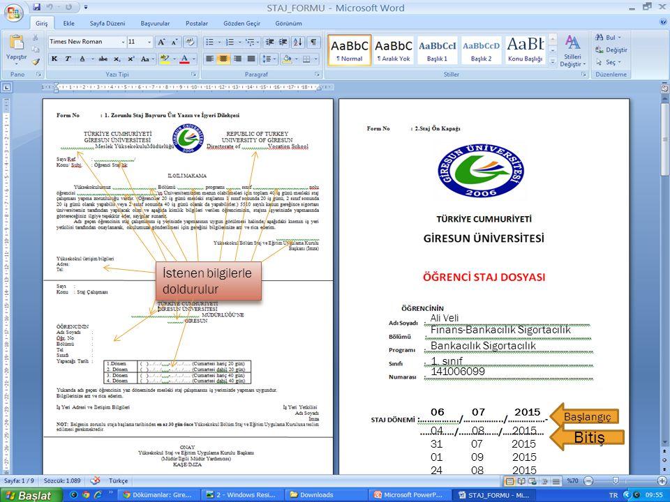 Başlangıç Bitiş Ali Veli Finans-Bankacılık Sigortacılık Bankacılık Sigortacılık 1.