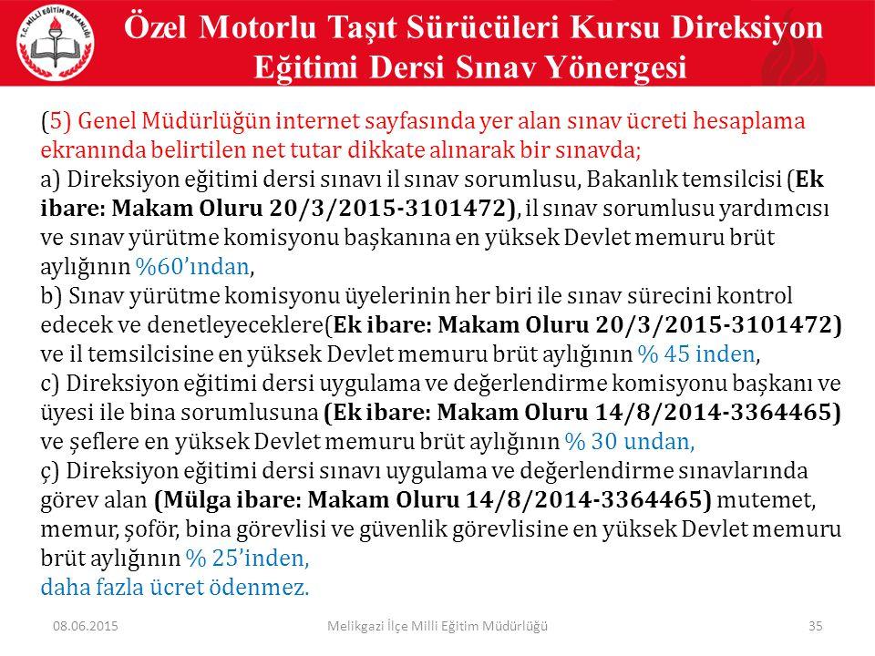 35 Özel Motorlu Taşıt Sürücüleri Kursu Direksiyon Eğitimi Dersi Sınav Yönergesi (5) Genel Müdürlüğün internet sayfasında yer alan sınav ücreti hesapla