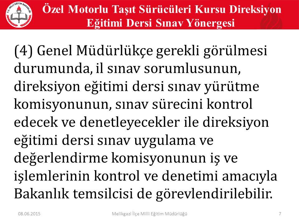 Feyyaz SOLAK Şube Müdürü BAŞARILAR DİLERİZ... Melikgazi İlçe Milli Eğitim Müdürlüğü3808.06.2015