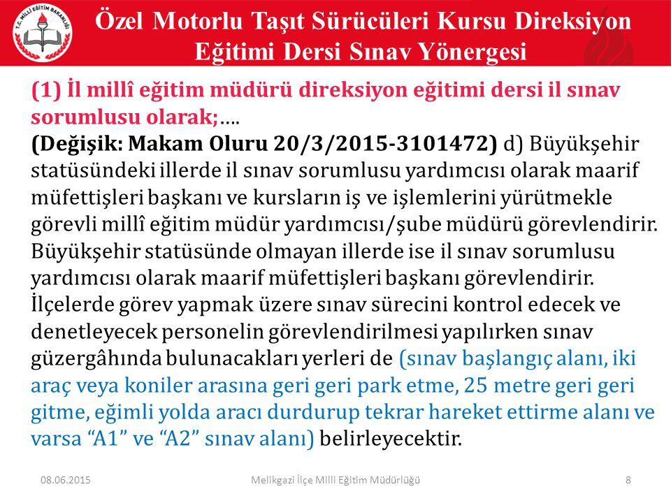 19 Özel Motorlu Taşıt Sürücüleri Kursu Direksiyon Eğitimi Dersi Sınav Yönergesi a) Sınav başlangıç saatinin 30 dakika öncesinden sınav alanında bulunarak (Ek-4) forma işlemek üzere, sınavda kullanılacak direksiyon eğitim araçlarının, H (otomobil) ve H motosiklet) sınıfları hariç, özel amaçlı (Otomatik veya yarı otomatik vitesliler dâhil) olup olmadığı, çift fren, çift debriyaj ( A1 , A2 , F , H (motosiklet) sınıfları hariç) ve tek direksiyon sistemi ile aracın yedek pedallarına bastığında sesli veya ışıklı uyarıcı alet bulunup bulunmadığını, b) Direksiyon eğitimi sınav takip ve sonuç listesinde isimleri bulunan kursiyerlerin, sınavlara eğitimini aldıkları sertifika sınıfına uygun ve plakası belirtilmiş olan araçlarla girip girmediklerini, c) Sınav için belirtilen sınav süresine uyulup uyulmadığını, 08.06.2015Melikgazi İlçe Milli Eğitim Müdürlüğü