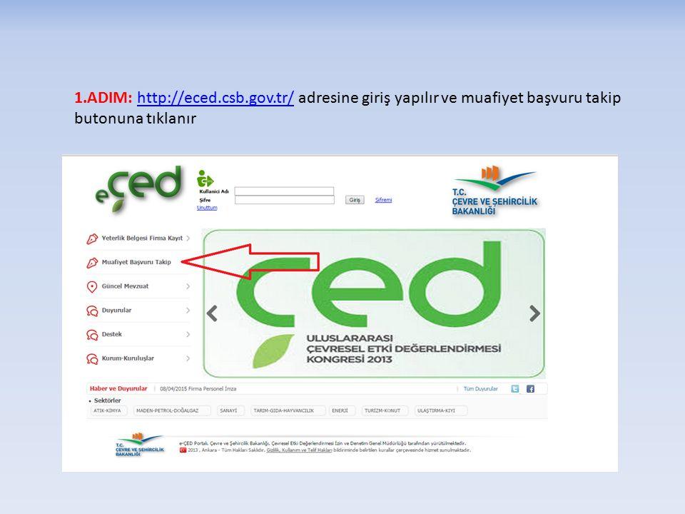 1.ADIM: http://eced.csb.gov.tr/ adresine giriş yapılır ve muafiyet başvuru takip butonuna tıklanırhttp://eced.csb.gov.tr/