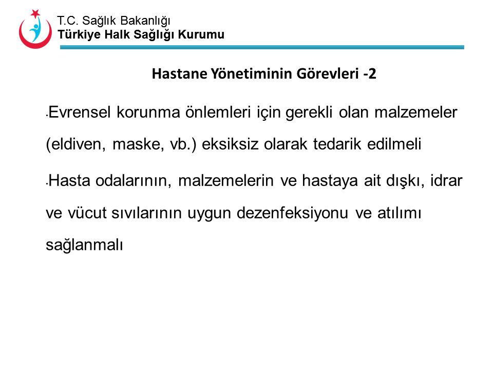 T.C. Sağlık Bakanlığı Türkiye Halk Sağlığı Kurumu T.C. Sağlık Bakanlığı Türkiye Halk Sağlığı Kurumu Hastane Yönetiminin Görevleri -2 Evrensel korunma