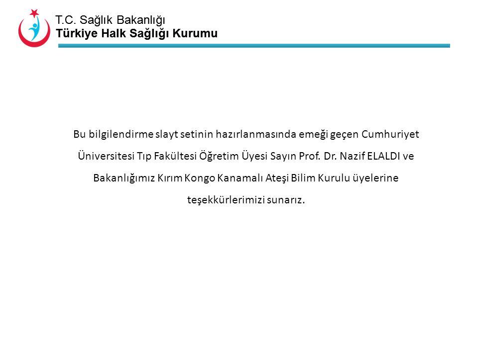T.C. Sağlık Bakanlığı Türkiye Halk Sağlığı Kurumu T.C. Sağlık Bakanlığı Türkiye Halk Sağlığı Kurumu Bu bilgilendirme slayt setinin hazırlanmasında eme