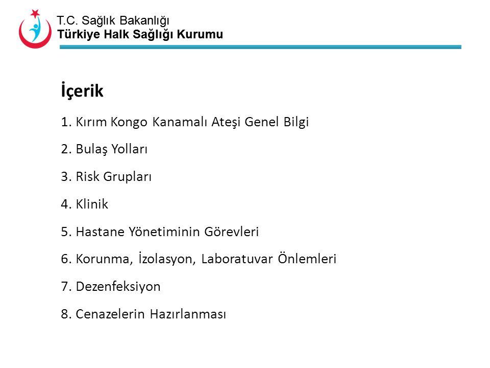 T.C. Sağlık Bakanlığı Türkiye Halk Sağlığı Kurumu T.C. Sağlık Bakanlığı Türkiye Halk Sağlığı Kurumu İçerik 1. Kırım Kongo Kanamalı Ateşi Genel Bilgi 2