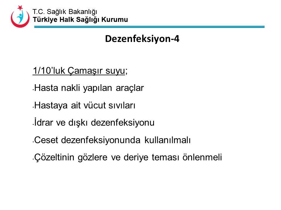 T.C. Sağlık Bakanlığı Türkiye Halk Sağlığı Kurumu T.C. Sağlık Bakanlığı Türkiye Halk Sağlığı Kurumu 1/10'luk Çamaşır suyu; Hasta nakli yapılan araçlar