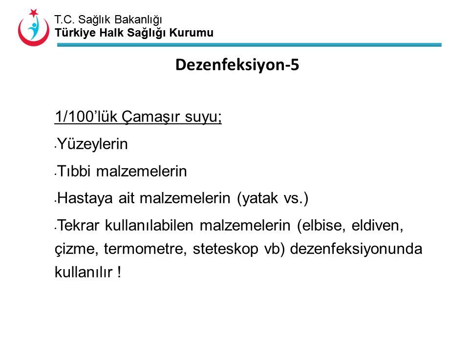 T.C. Sağlık Bakanlığı Türkiye Halk Sağlığı Kurumu T.C. Sağlık Bakanlığı Türkiye Halk Sağlığı Kurumu 1/100'lük Çamaşır suyu; Yüzeylerin Tıbbi malzemele