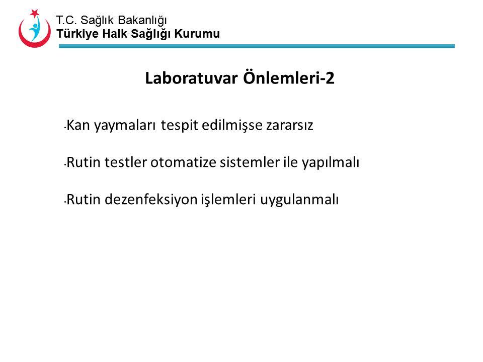 T.C. Sağlık Bakanlığı Türkiye Halk Sağlığı Kurumu T.C. Sağlık Bakanlığı Türkiye Halk Sağlığı Kurumu Laboratuvar Önlemleri-2 Kan yaymaları tespit edilm