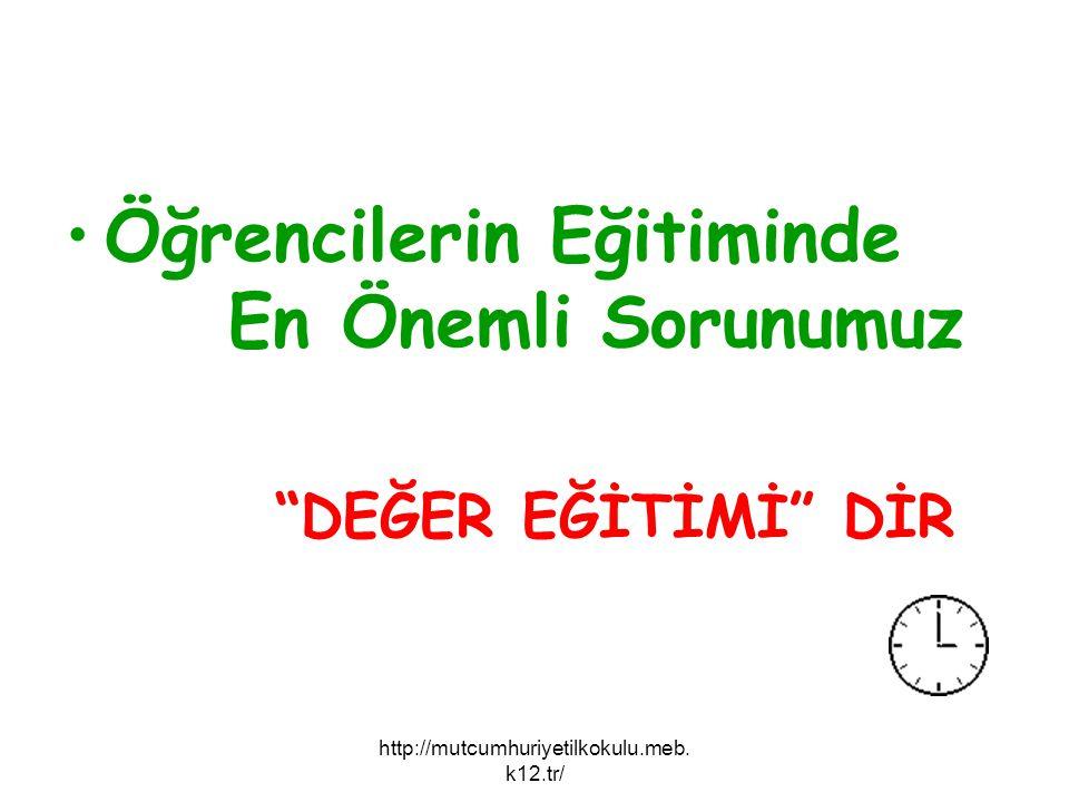 """Öğrencilerin Eğitiminde En Önemli Sorunumuz """"DEĞER EĞİTİMİ"""" DİR http://mutcumhuriyetilkokulu.meb. k12.tr/"""