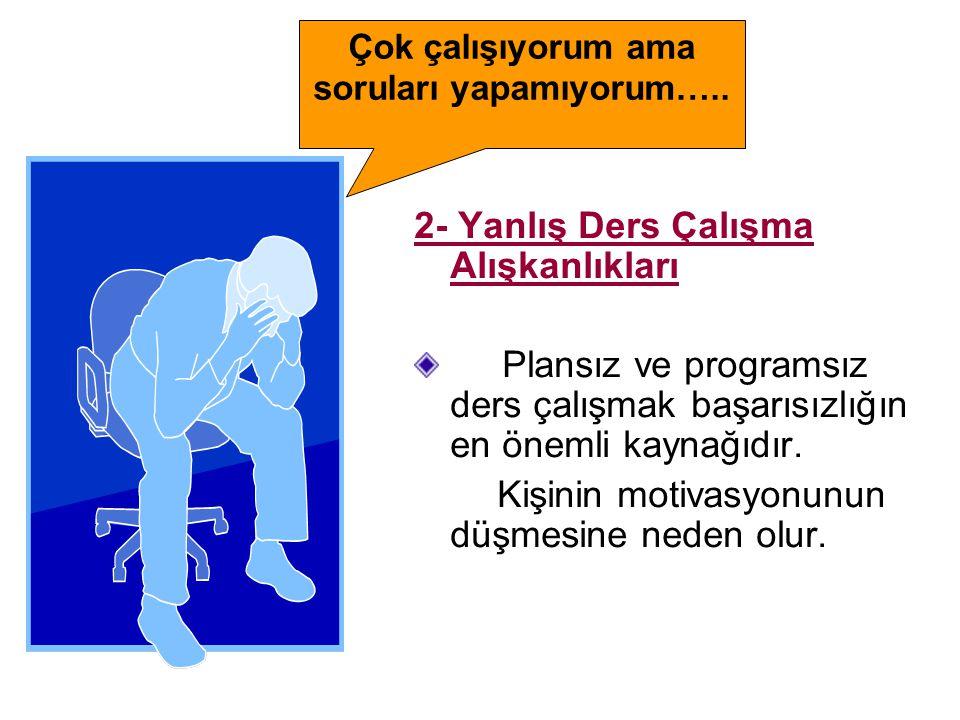 3) Uyku, Dinlenme ve Beslenme  Sınav gecesi yeterince uyumaya çalışın.