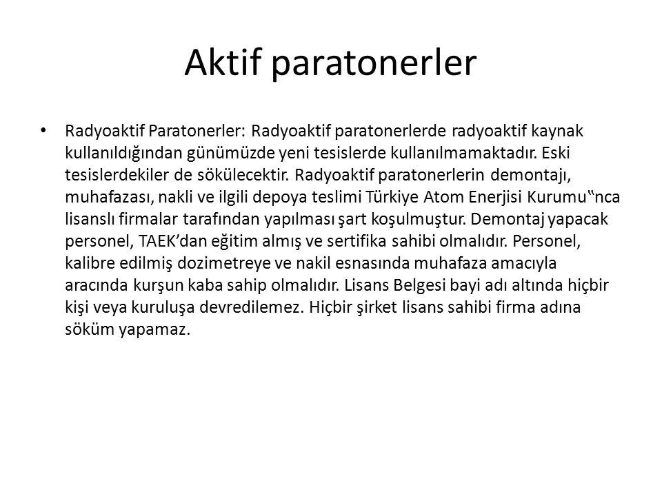 Radyoaktif Paratonerler: Radyoaktif paratonerlerde radyoaktif kaynak kullanıldığından günümüzde yeni tesislerde kullanılmamaktadır. Eski tesislerdekil