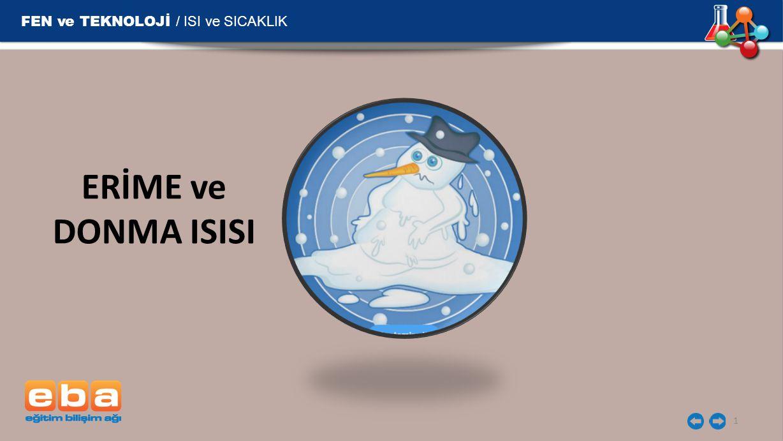 FEN ve TEKNOLOJİ / ISI ve SICAKLIK ERİME ve DONMA ISISI 1