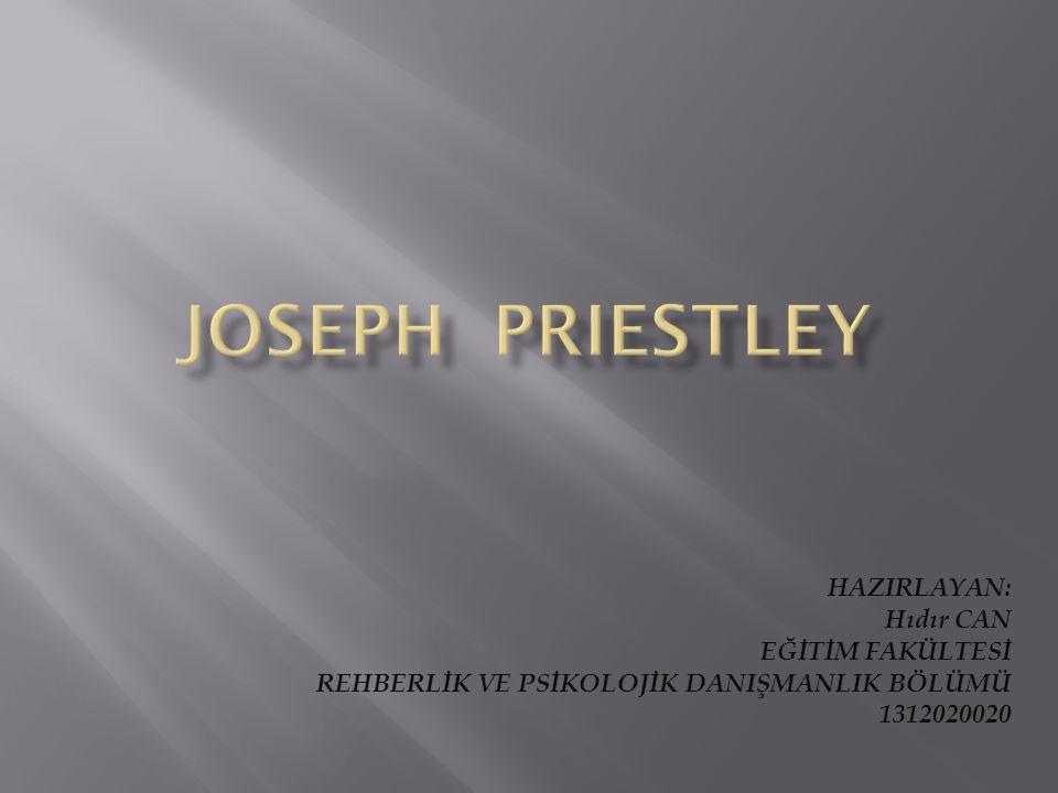 Kısaca ; İngiliz kimya bilgini olan Joseph, düşünür ve aynı zamanda din adamıdır.
