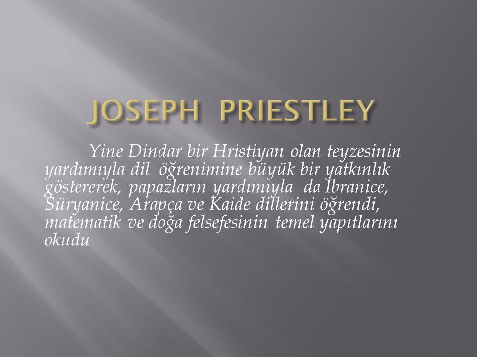 Bilimle sadece bir hobi olarak uğraşan Joseph Priestley, 1765'te Amerikalı bilim adamı Benjamin Franklin'le tanıştıktan sonra elektrik deneyleri yapmaya başladı.