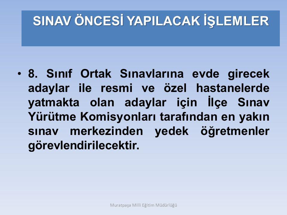 SINAV ÖNCESİ YAPILACAK İŞLEMLER 8.