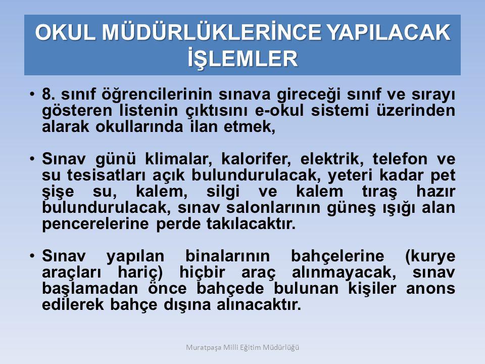OKUL MÜDÜRLÜKLERİNCE YAPILACAK İŞLEMLER 8.
