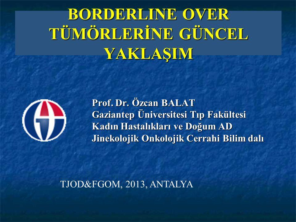2 Borderline over tümörleri Ovarian epitelial neoplazmaların yaklaşık % 10' unu oluşturur Ovarian epitelial neoplazmaların yaklaşık % 10' unu oluşturur Patolojik özellikleri ve klinik davranışları over kanserinden farklılık gösterir Patolojik özellikleri ve klinik davranışları over kanserinden farklılık gösterir Barakat RR 2003, Kurman RJ, 2005, Hart WB, 2005