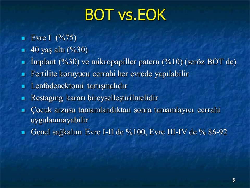 Histolojik tipler % 55 Seröz tümörler Müsinöz tümörler % 40 Diğer histolojik tipler (Endometrioid,clear-cell, Brenner (transizyonel hücreli), mikst ) Diğer histolojik tipler (Endometrioid,clear-cell, Brenner (transizyonel hücreli), mikst ) % 4 Scully RE: Histological typing of ovarian tumours.