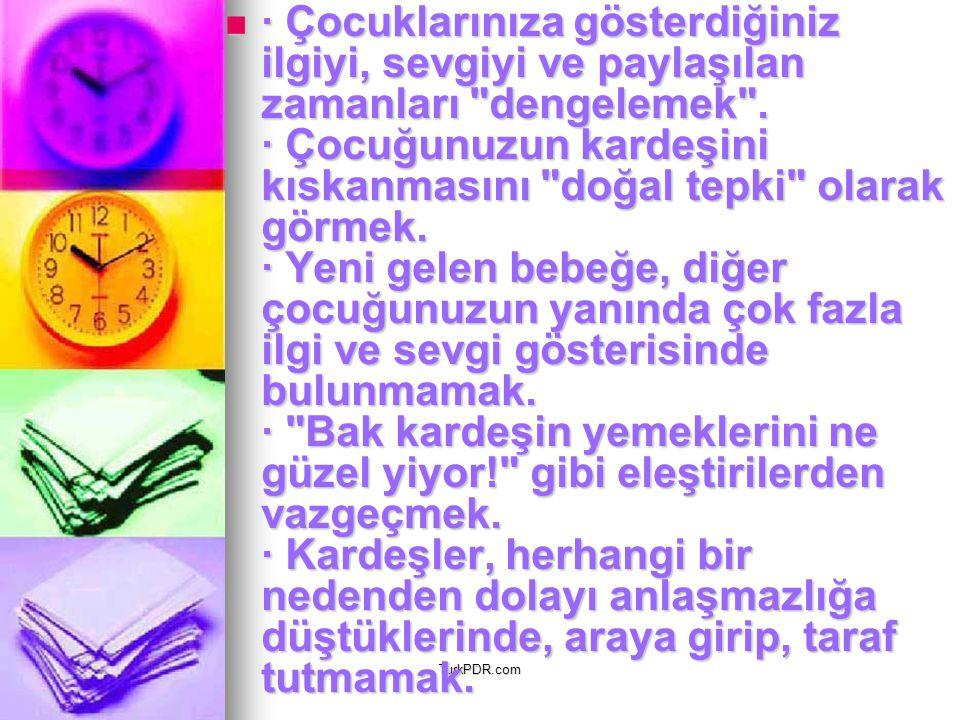 TurkPDR.com · Çocuklarınıza gösterdiğiniz ilgiyi, sevgiyi ve paylaşılan zamanları