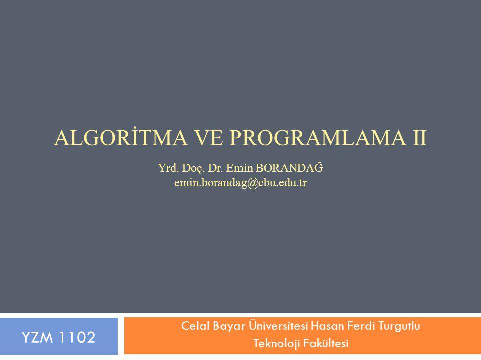12 Örnek 1: fputc ve fgetc Kullanımı YZM 1102 – Algoritma ve Programlama II