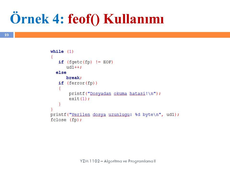 23 Örnek 4: feof() Kullanımı YZM 1102 – Algoritma ve Programlama II
