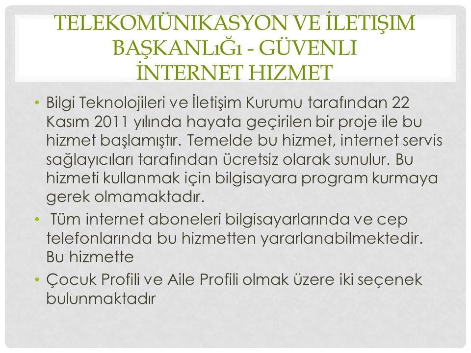 TELEKOMÜNIKASYON VE İLETIŞIM BAŞKANLıĞı - GÜVENLI İNTERNET HIZMET Bilgi Teknolojileri ve İletişim Kurumu tarafından 22 Kasım 2011 yılında hayata geçir