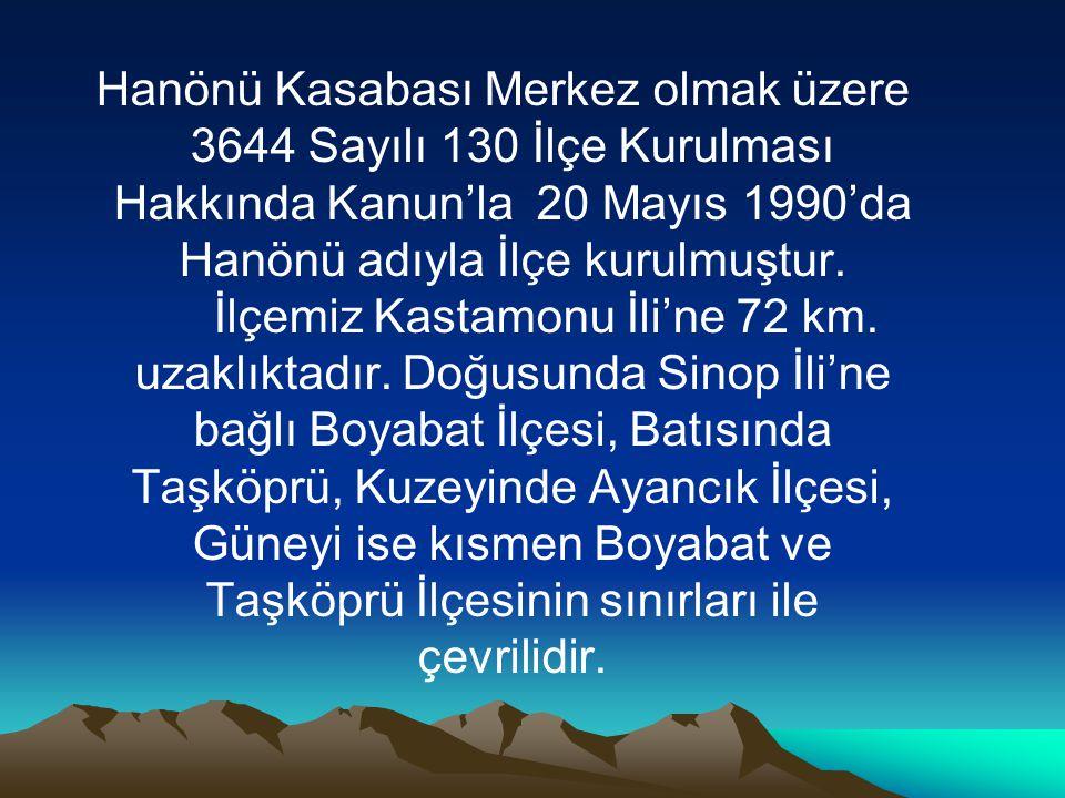 Hanönü Kasabası Merkez olmak üzere 3644 Sayılı 130 İlçe Kurulması Hakkında Kanun'la 20 Mayıs 1990'da Hanönü adıyla İlçe kurulmuştur. İlçemiz Kastamonu