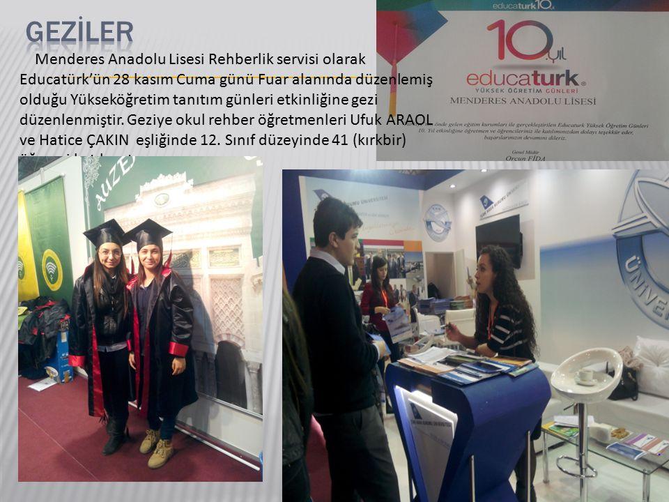 Menderes Anadolu Lisesi Rehberlik servisi olarak Educatürk'ün 28 kasım Cuma günü Fuar alanında düzenlemiş olduğu Yükseköğretim tanıtım günleri etkinliğine gezi düzenlenmiştir.
