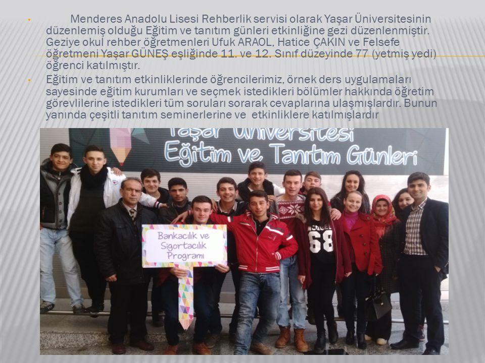 Menderes Anadolu Lisesi Rehberlik servisi olarak Yaşar Üniversitesinin düzenlemiş olduğu Eğitim ve tanıtım günleri etkinliğine gezi düzenlenmiştir.