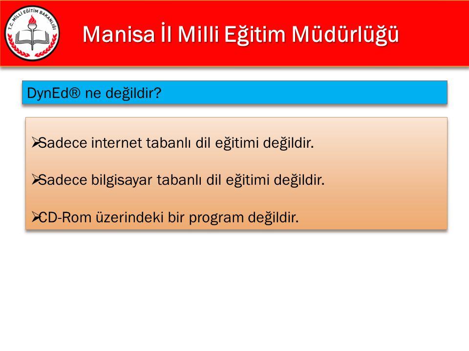 Manisa İl Milli Eğitim Müdürlüğü Manisa İl Milli Eğitim Müdürlüğü  Sadece internet tabanlı dil eğitimi değildir.  Sadece bilgisayar tabanlı dil eğit
