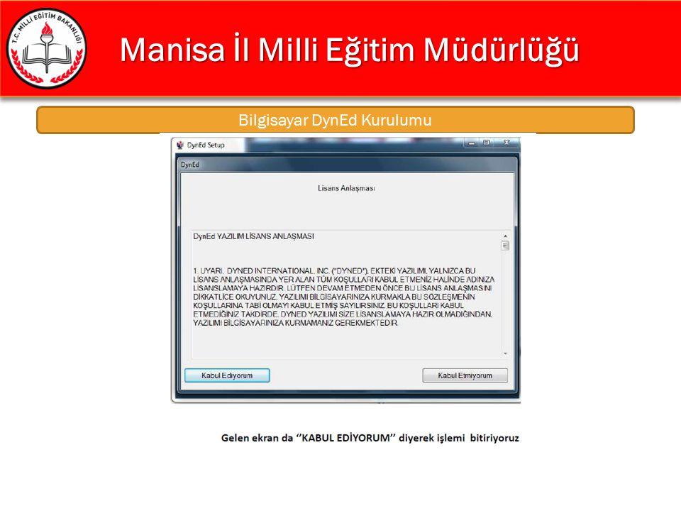 Manisa İl Milli Eğitim Müdürlüğü Manisa İl Milli Eğitim Müdürlüğü Bilgisayar DynEd Kurulumu