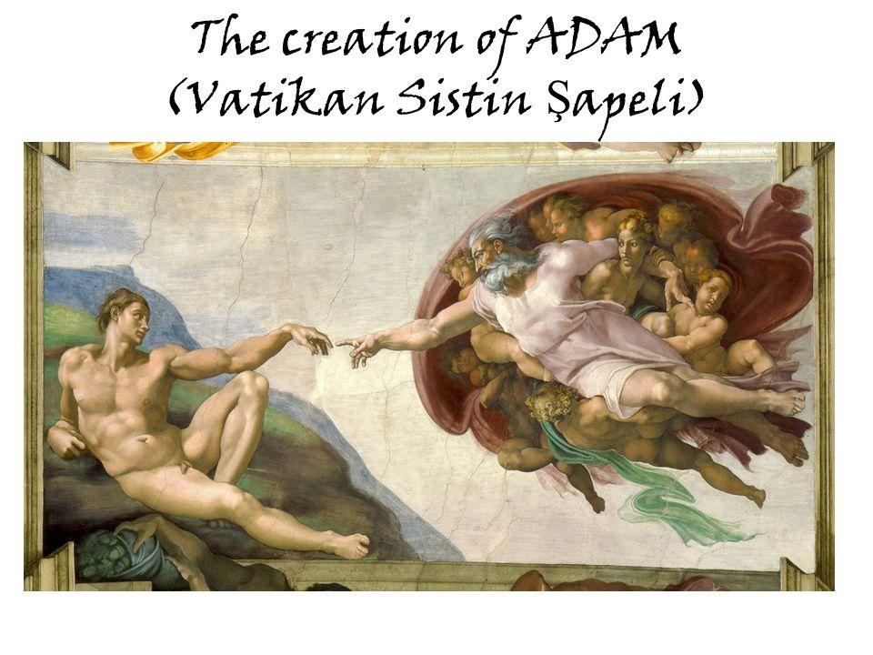 The creation of ADAM (Vatikan Sistin Ş apeli)