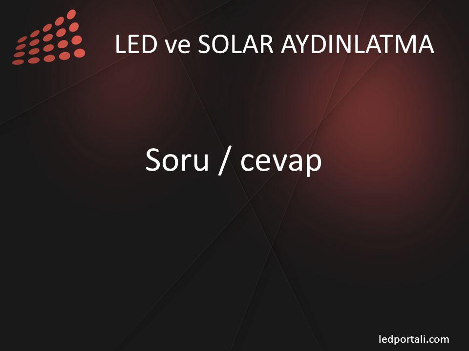 Soru / cevap LED ve SOLAR AYDINLATMA ledportali.com