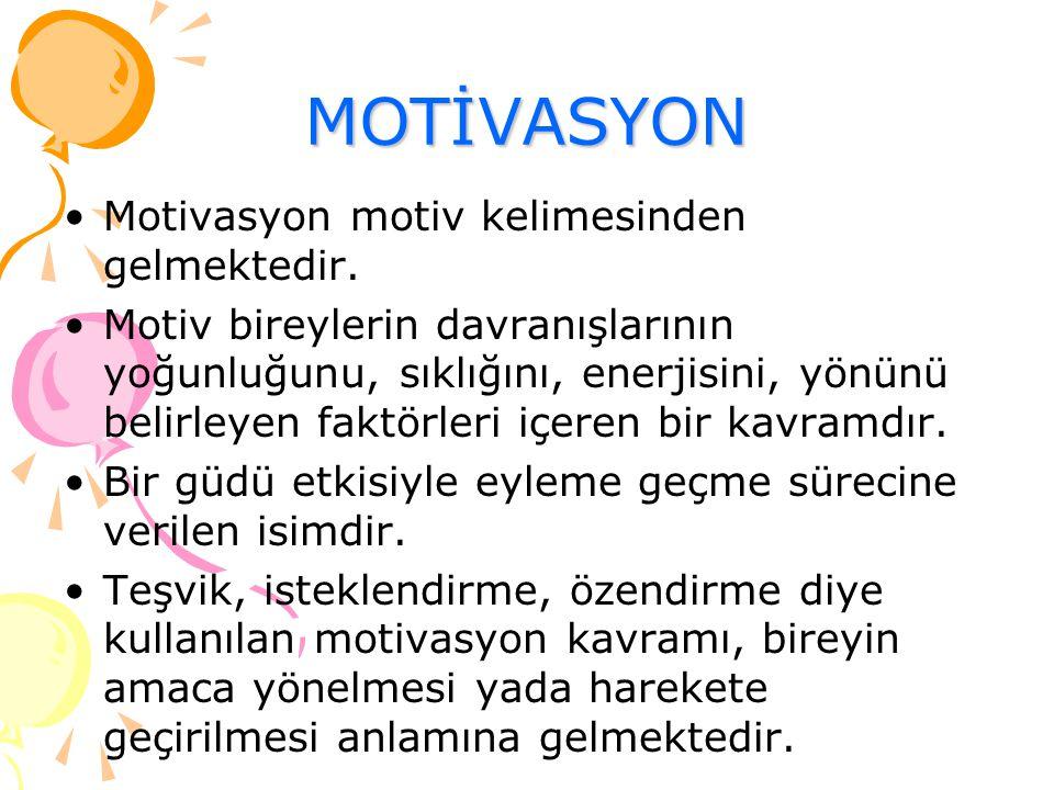 MOTİVASYON Motivasyon motiv kelimesinden gelmektedir. Motiv bireylerin davranışlarının yoğunluğunu, sıklığını, enerjisini, yönünü belirleyen faktörler
