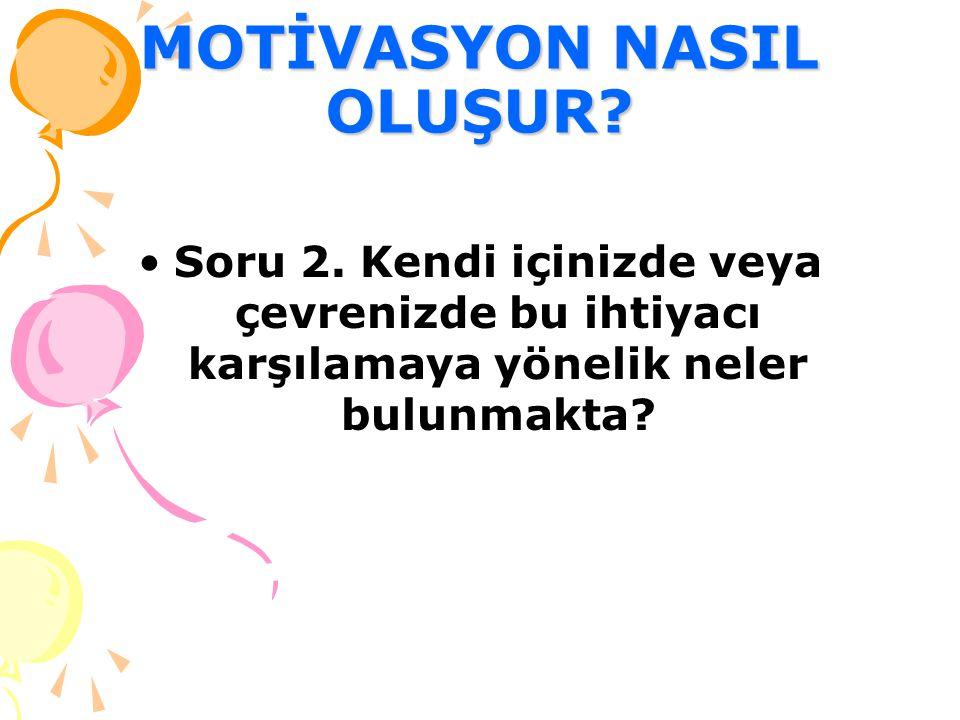 MOTİVASYON NASIL OLUŞUR.Soru 2.