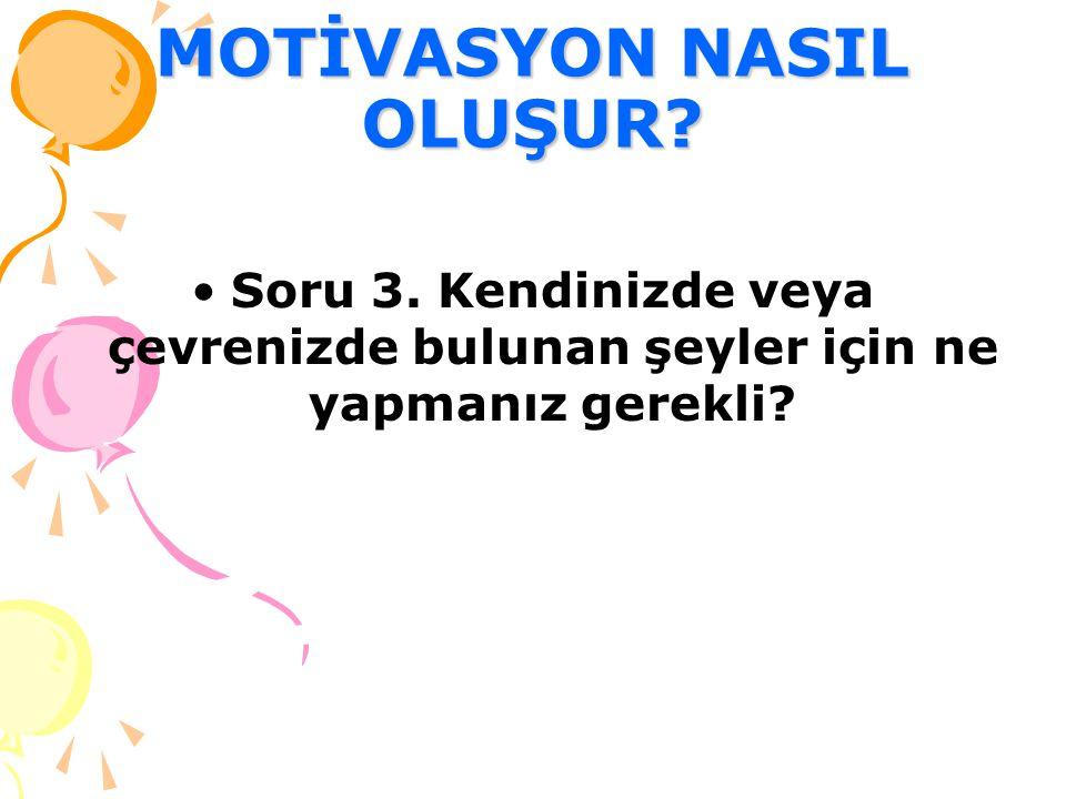 MOTİVASYON NASIL OLUŞUR.Soru 3.