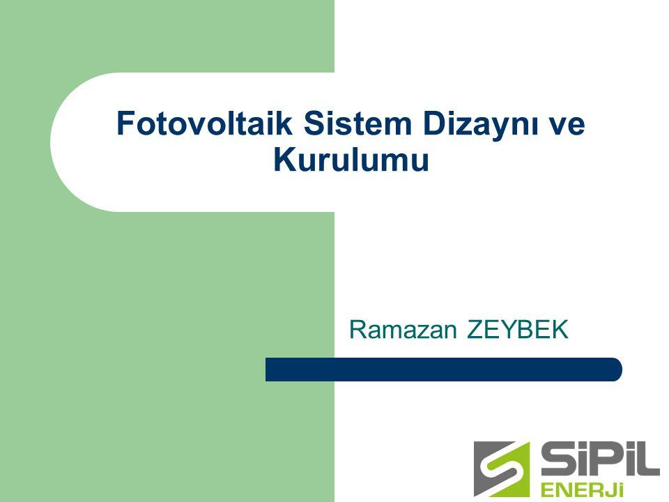 Fotovoltaik Sistem Dizaynı ve Kurulumu Ramazan ZEYBEK