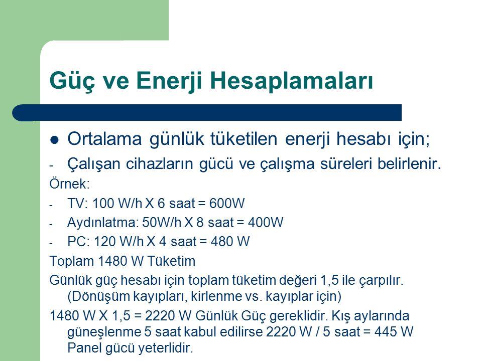 Güç ve Enerji Hesaplamaları Ortalama günlük tüketilen enerji hesabı için; - Çalışan cihazların gücü ve çalışma süreleri belirlenir. Örnek: - TV: 100 W