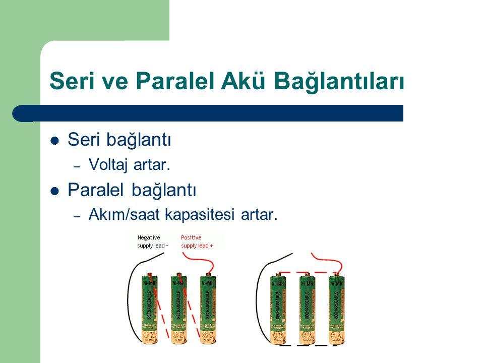 Seri ve Paralel Akü Bağlantıları Seri bağlantı – Voltaj artar. Paralel bağlantı – Akım/saat kapasitesi artar.